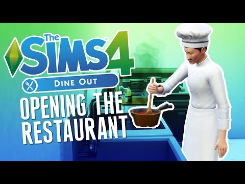 Opening the Restaurant! - The Sims 4 Gameplay - The Sims 4 Dine Out Part 2