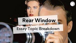 Rear Window Essay Topic Breakdown   Lisa Tran