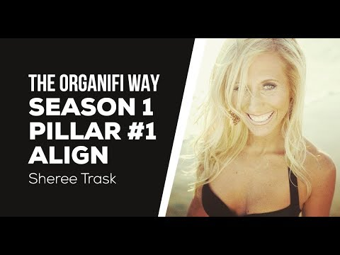 Organifi Way Pillar 1 Align - Lesson 1 - It's Time To Align With YOU - Sheree Trask