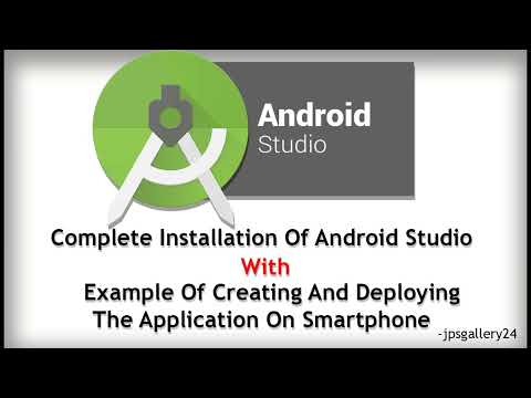 Android Studio Complete Installation | Creating & Deploying APK on Smartphone | Android Tutorial