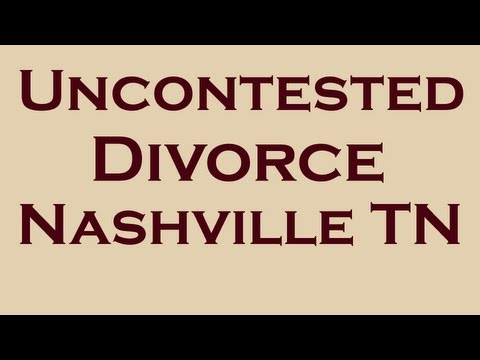 Uncontested Divorce Nashville TN | How To and Facts for an Easy Divorce in Nashville TN