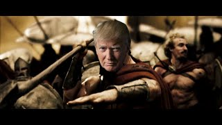 300 Making America Great Again donald Trump Parody