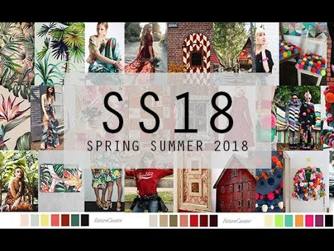 SPRING SUMMER 2018 FASHION TRENDS & COLOURS