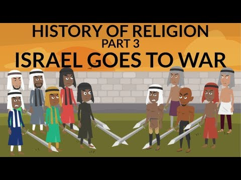 HISTORY OF RELIGION (Part 3): ISRAEL GOES TO WAR
