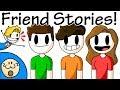 Download Friend Stories! (ft. My friends) MP3,3GP,MP4