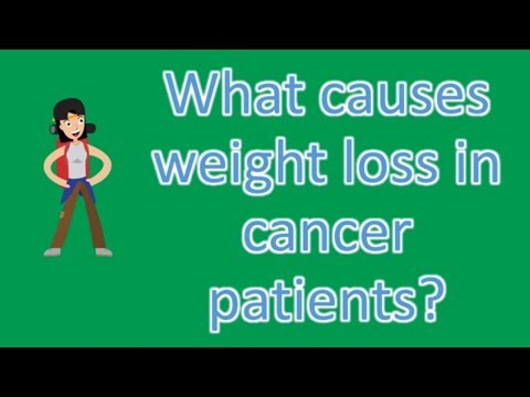 What causes weight loss in cancer patients ? |FAQS on Health