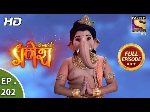 Vighnaharta Ganesh - Ep 202 - Full Episode - 31st May, 2018