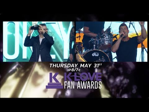 2018 K-Love Fan Awards   May 31st 8/7c Only On TBN