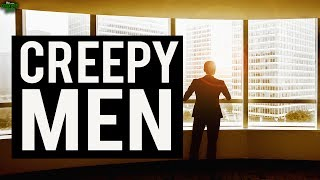 Creepy Men