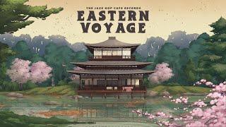Eastern Voyage [Lofi / Jazz Hop / Asian Beats]