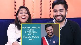 INDIANS react to Irfan Junejo interview with VOICE OVER MAN