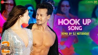 Download Hook Up Song Remix by DJ Notorious | Student Of The Year 2 | Tiger Shroff & Alia Video