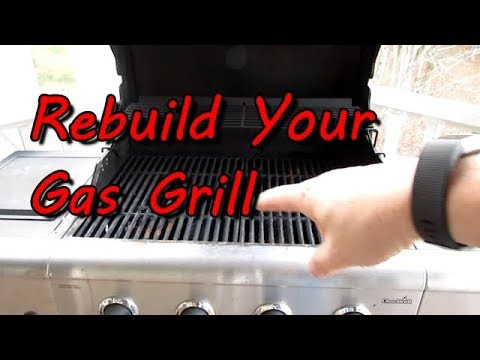 How to Rebuild Your Gas / LP Grill