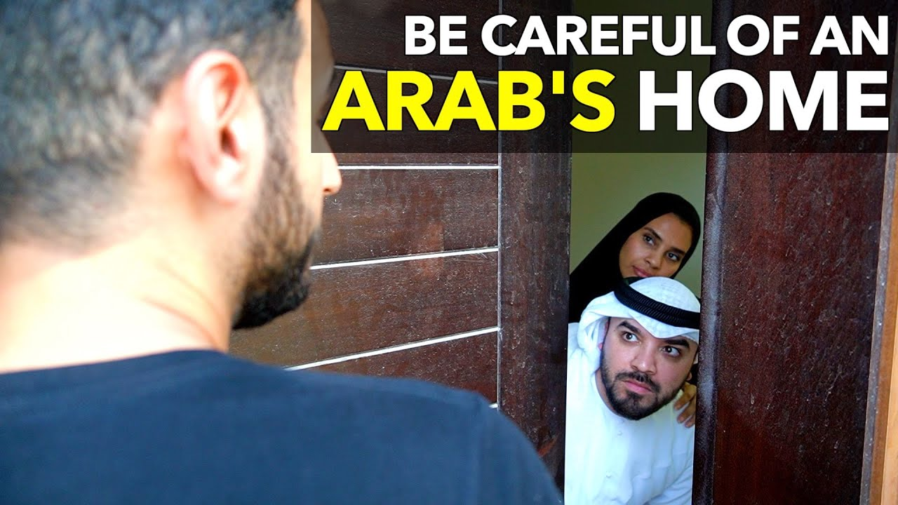 Be Careful Of An Arab's Home