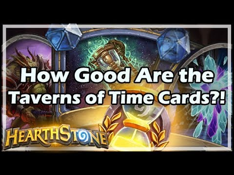 [Hearthstone] How Good Are the Taverns of Time Cards?!