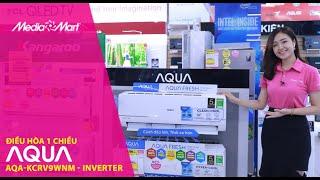 Điều hòa AQUA 1 chiều Inverter 8500BTU AQA-KCRV9WNM: Giá tốt, chất lượng tốt