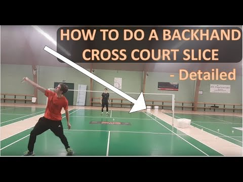BADMINTON TECHNIQUE #42 - BACKHAND, CROSS COURT SLICE