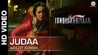 Judaa Full Video | Ishqedarriyaan | Arijit Singh | Mahaakshay & Evelyn Sharma