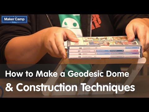 Maker Camp 2015 - How to Make a Geodesic Dome and Construction Techniques