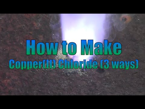 How to make Copper II Chloride (3 ways)