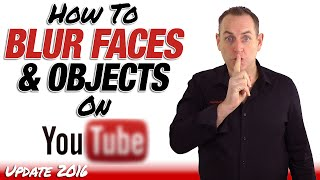 How To Blur Faces And Objects In Youtube 2016  Youtube Update