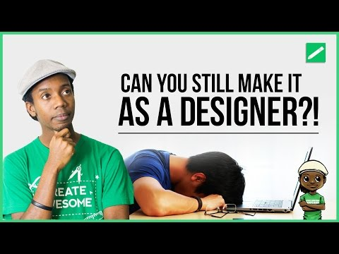 Can You Still Make It As A Graphic Designer?!