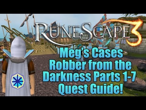 Runescape 3: Megs Cases: Robber from the Darkness Parts 1-7 Quest Guide!