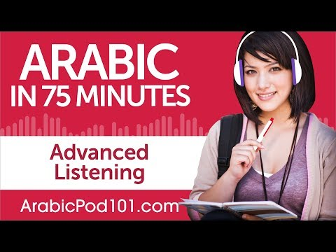 75 Minutes of Advanced Arabic Listening Comprehension