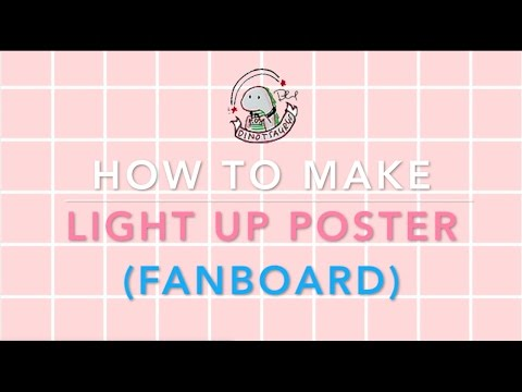 FANBOARD (LIGHT UP POSTER) TUTORIAL