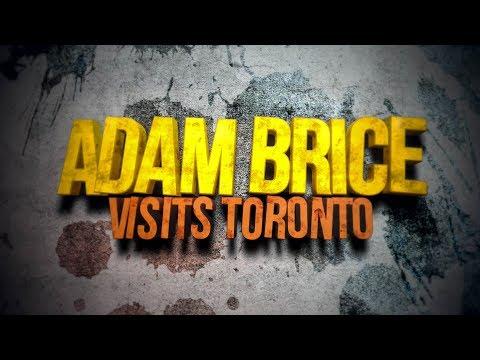 ADAM BRICE VISITS TORONTO!!