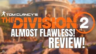 The Division 2 Review! An Almost Flawless Looter Shooter... Almost!