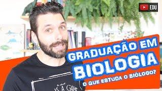 Faculdade de Biologia (Ciências Biológicas) - O Que Estuda o Biólogo? Disciplinas na Graduação