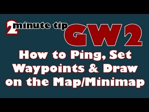 2MinTips Guild Wars 2: How to Ping, Mark and Set Waypoints on the Map