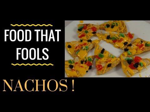 Food That Fools! Nachos
