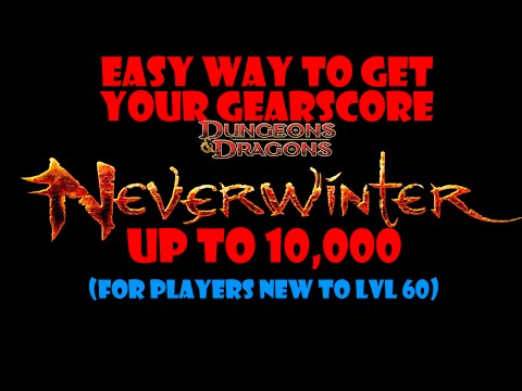 Neverwinter Xbox One - Get Your Gearscore to 10,000 (for new lvl 60)