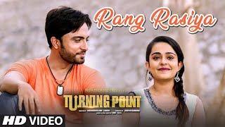 Rang Rasiya Video Song Latest Hindi Film | Turning Point | Apoorva Arora,Sunny Pancholi,Shahbaz Khan