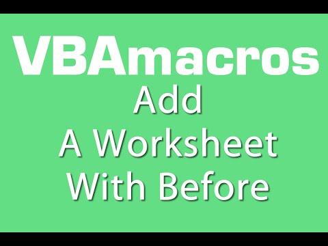 Add A Worksheet With Before - VBA Macros - Tutorial - MS Excel 2007, 2010, 2013