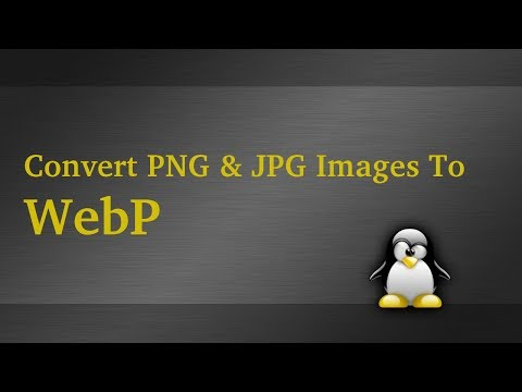 Convert PNG and JPG Images To WebP In Linux Mint