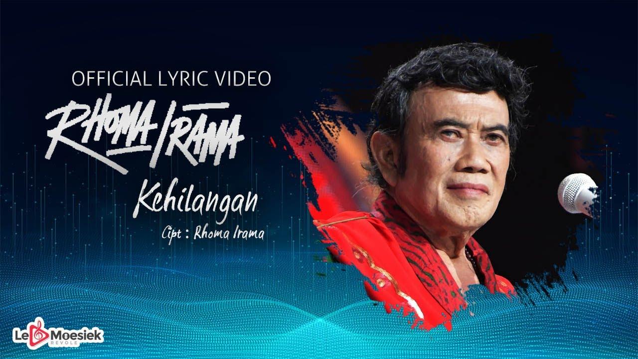 Download Rhoma Irama - Kehilangan (Official Lyric Video) MP3 Gratis