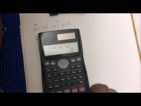 Vector calculations by using the Casio Fx-991MS scientific calculator