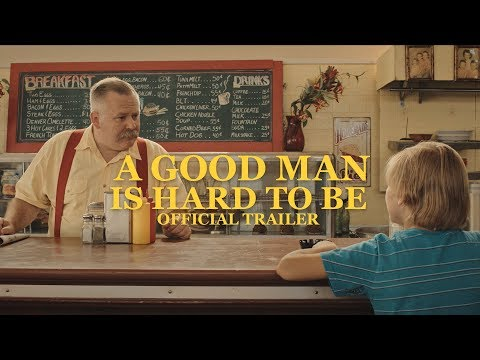 A Good Man Is Hard To Be - Trailer (2018)