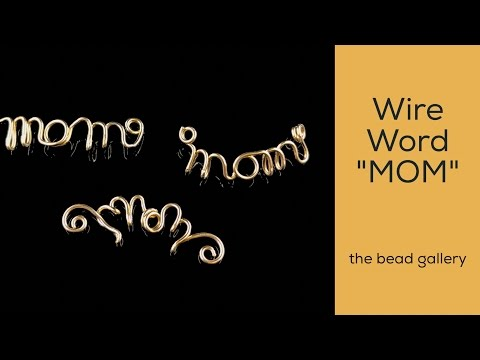 Wire Word Mom at The Bead Gallery