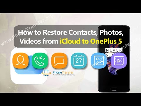 How to Restore Contacts, Photos, Videos from iCloud to OnePlus 5