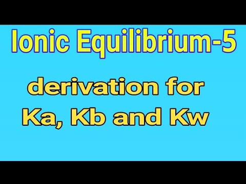 Dissociation constant Ka,Kb and Kw|Ionic EQUILIBRIUM-5|