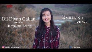 Dil diyan gallan(cover) by Hamjakma Reang|Atif Aslam |Tiger zinda hai.