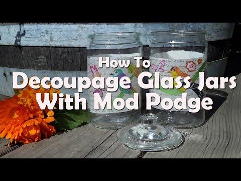 How To Decoupage Glass Jars With Mod Podge