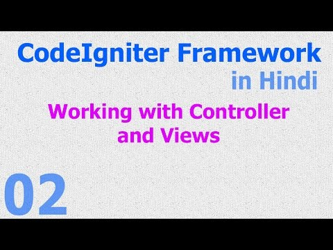 02 CodeIgniter Hindi - Basic Introduction - Controllers and Views