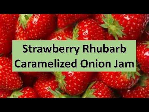 Strawberry Rhubarb Caramelized Onion Jam