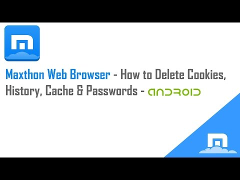 Maxthon Web Browser  - How to Delete Cookies, History, Cache and Passwords