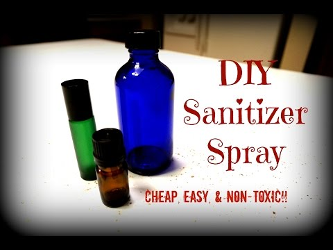 DIY Sanitizer Spray - Easy, Cheap, and no Harsh Chemicals or Toxins!!!